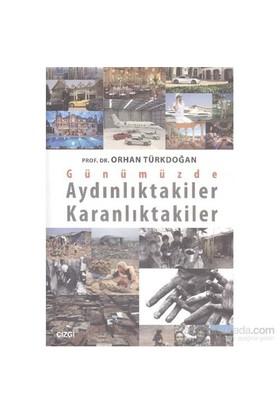 Günümüzde Aydınlıktakiler Karanlıktakiler-Orhan Türkdoğan