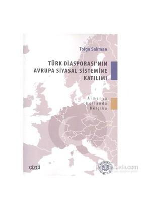 Türk Diasporasının Avrupa Siyasal Sistemine Katılımı-Tolga Sakman