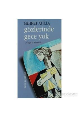 Gözlerinde Gece Yok-Mehmet Atilla