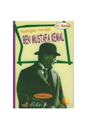 Ben Mustafa Kemal - Aydoğan Yavaşlı