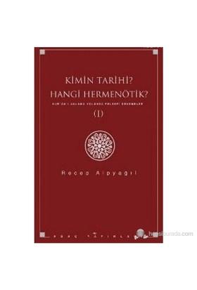 Kimin Tarihi? Hangi Hermenötik? Kur'Ân'I Anlama Yolunda Felsefi Denemeler 1-Recep Alpyağıl