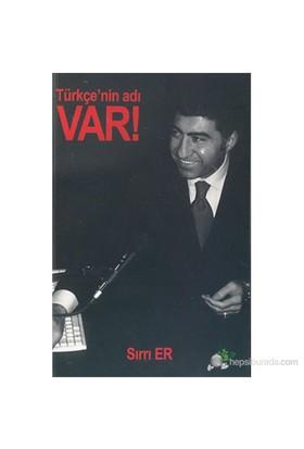 Türkçe'Nin Adı Var!-Sırrı Er