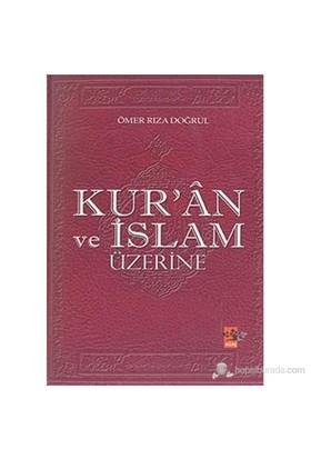 Kur'An Ve İslam Üzerine (Kur'Ân Ve İslâm Üzerine)-Ömer Rıza Doğrul