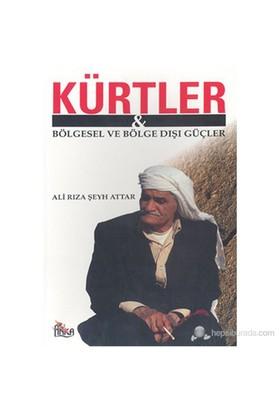Kürtler & Bölgesel Ve Bölge Dışı Güçler-Ali Rıza Şeyh Attar