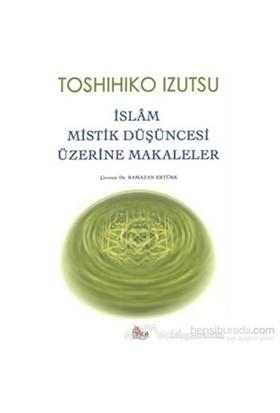 İslam Mistik Düşüncesi Üzerine Makaleler-Toshihiko İzutsu