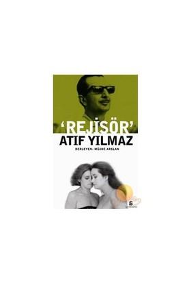 REJİSÖR' ATIF YILMAZ