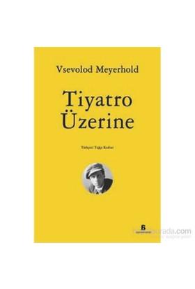 Tiyatro Üzerine-Vsevolod Meyerhold