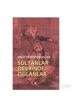 Sultanlar Devrinde Oğlanlar - Halit Erdem Oksaçan