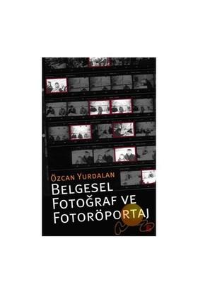 Belgesel Fotoğraf ve Fotoröportaj - Özcan Yurdalan