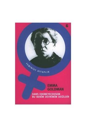 Dans Edemeyeceksem Bu Benim Devrimim Değildir - Emma Goldman