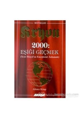 Kryon: 6. Kitap 2000: Eşiği Geçmek Yeni Binyıl''ın Enerjisini Anlamak