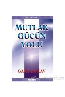 Mutlak Gücün Yolu-Gary Zukav