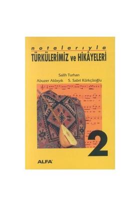 Notalarıyla Türkülerimiz Ve Hikayeler
