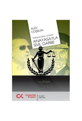 Türkiye'nin İkinci 12 Eylül'ü Anayasa'yla Sivil Darbe