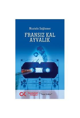 Fransız Kal Ayvalık - Mustafa Sağlamer
