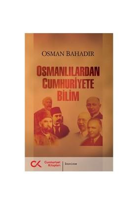 Osmanlılardan Cumhuriyete Bilim-Osman Bahadır