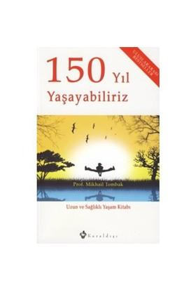 150 Yıl Yaşayabiliriz - Mikhail Tombak