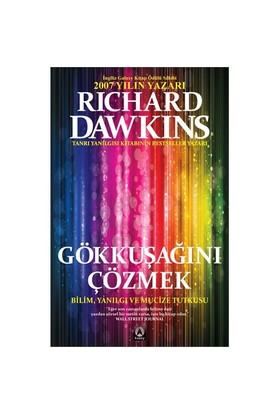 Gökkuşağını Çözmek - (Bilim, Yanılgı Ve Mucize Tutkusu) - Richard Dawkins