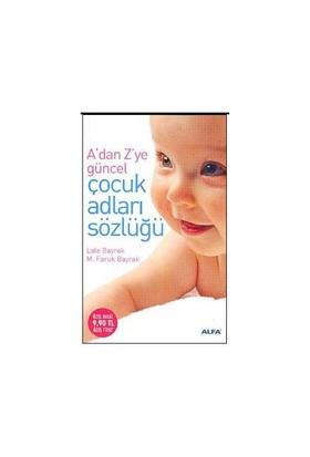 A'dan Z'ye Güncel Çocuk Adları Sözlüğü (Cep Boy) - Lale Bayrak