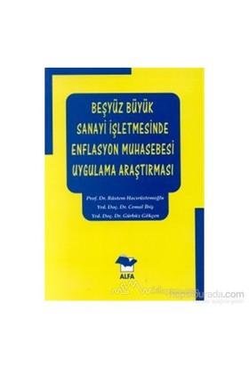 Beşyüz Büyük Sanayi İşletmesinde Enflasyon Muhasebesi Uygulama Araştırması-Rüstem Hacırüstemoğlu