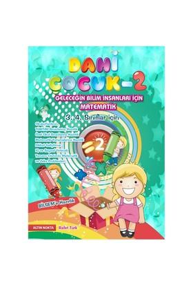 Dahi Çocuk 2 (Matematik Yarışmalarına Hazırlık 3. 4. Sınıflar - Rafet Türk