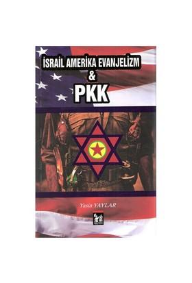 İsrail Amerika Evanjelizm & Pkk-Yasin Yaylar