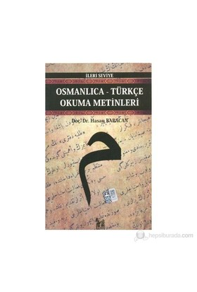 Osmanlıca-Türkçe Okuma Metinleri - İleri Seviye-4-Hasan Babacan