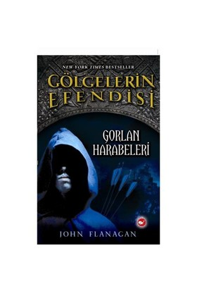 Gölgelerin Efendisi 1- Gorlan Harabeleri - John Flanagan