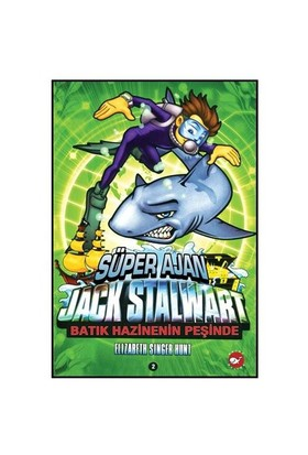 Süper Ajan Jack Stalwart - Batık Hazinenin Peşinde - Elizabeth Singer Hunt