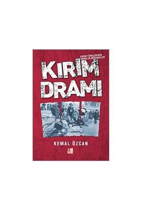 Kırım Dramı - Kırım Türklerinin Varoluş Mücadelesi