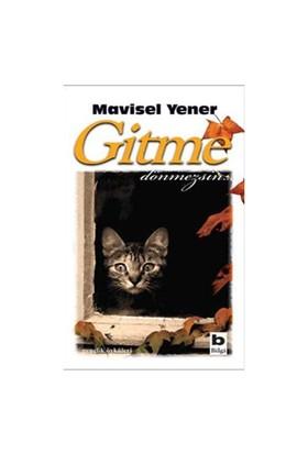 Gitme Dönemezsin - Mavisel Yener