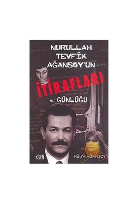 Nurullah Tevfik Ağansoy'un İtirafları Ve Günlüğü