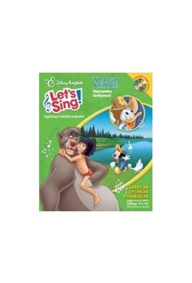 Let's Sing – We Love Animals! Hayvanları Seviyoruz! (İngilizce-Türkçe)