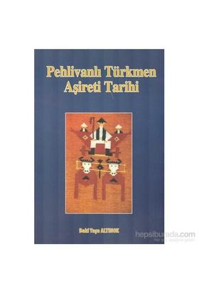 Pehlivanlı Türkmen Aşiret Tarihi