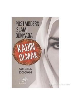 Postmodern İslami Dünyada Kadın Olmak-Sabiha Doğan