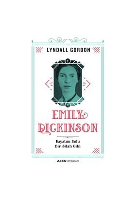 Emily Dckinson: Hayatım Dolu Bir Silah Gibi-Lyndall Gordon
