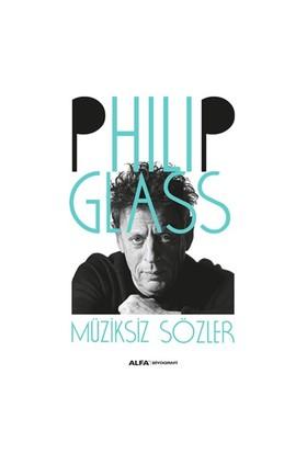 Philip Glass Müziksiz Sözler-Philip Glass