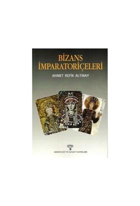 Bizans İmparatoriçeleri-Ahmet Refik Altınay