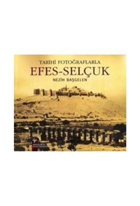 Tarihi Fotoğraflarıyla Efes - Selçuk-Nezih Başgelen