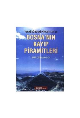 Yeryüzündeki Pramitler Ve Bosna'Nın Kayıp Piramitleri-Sam Osmanagich