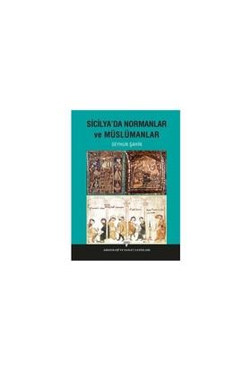 Sicilya'da Normanlar Ve Müslümanlar - Seyhun Şahin