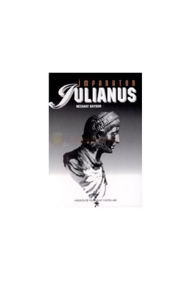 İmparator Iulianus-Nezahat Baydur