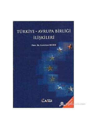 Türkiye Avrupa Birliği İlişkileri-Kamuran Reçber