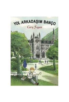 Yol Arkadaşım Banço-Cary Fagan