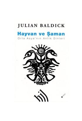 Hayvan ve Şaman : Orta Asya'nın Antik Dinleri