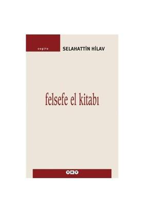 Felsefe El Kitabı - Selahattin Hilav