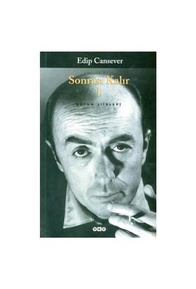 Sonrası Kalır - Bütün Şiirleri (Cilt 1) - Edip Cansever
