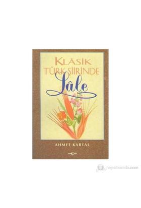 Klasik Türk Şiirinde Lale-Ahmet Kartal