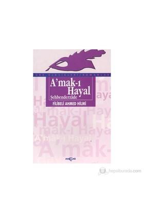 Amak-I Hayal - Filibeli Ahmet Hilmi