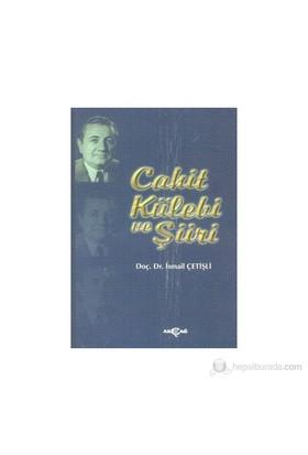Cahit Külebi Ve Şiiri-İsmail Çetişli